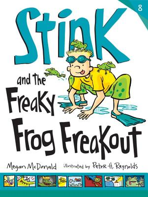 Stink and the Freaky Frog Freakout By McDonald, Megan/ Reynolds, Peter H. (ILT)