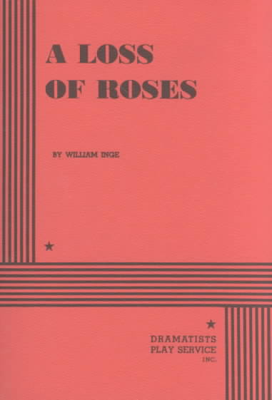 A Loss of Roses By Inge, William